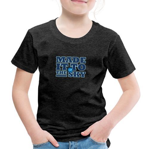 Made it to the sky (Dark blue) - Kids' Premium T-Shirt