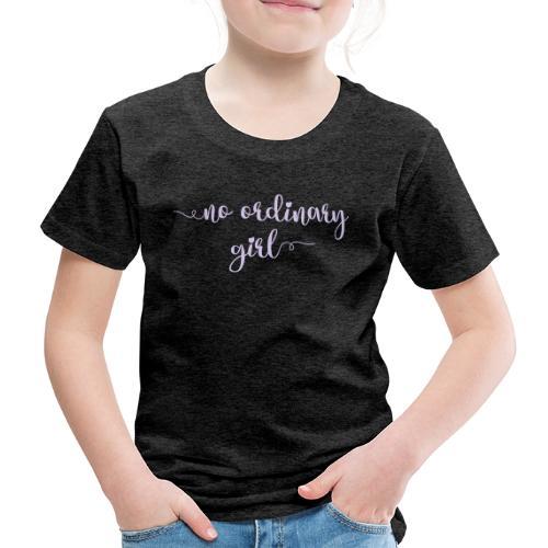 No Ordinary Girl - Kids' Premium T-Shirt