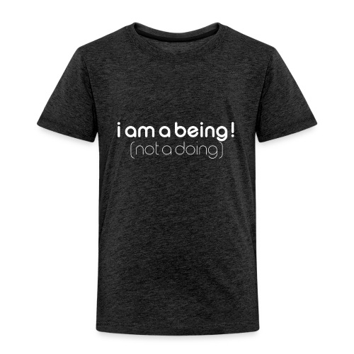 i am a being white - Kids' Premium T-Shirt