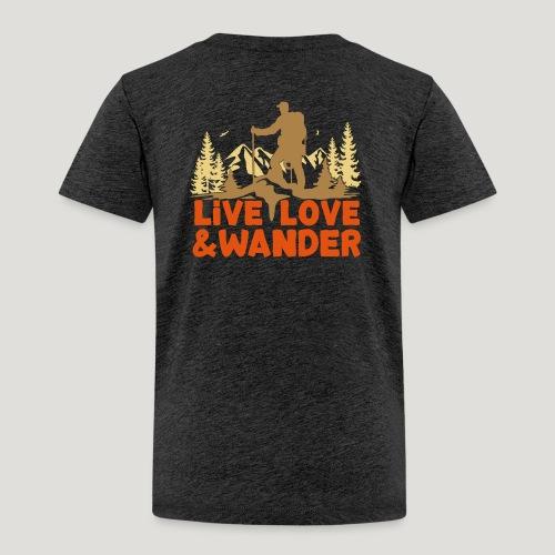 Live Love and Wander für Wanderer, Nordic Walker - Kinder Premium T-Shirt