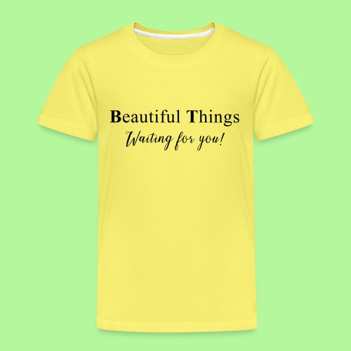 Beautiful things waiting for you - Kids' Premium T-Shirt