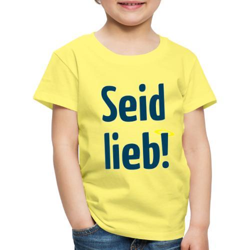 Seid lieb HS - Kinder Premium T-Shirt