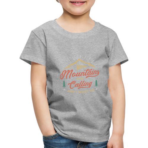 Mountains Are Calling - Maglietta Premium per bambini