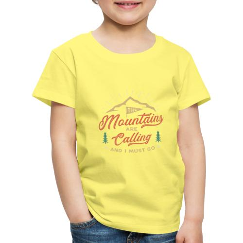 Mountains Are Calling - Maglietta Premium per bambini
