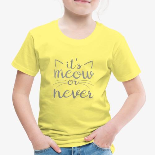 Meow Or Never II - Lasten premium t-paita