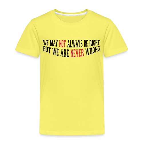 Not Right - Never Wrong - Kids' Premium T-Shirt