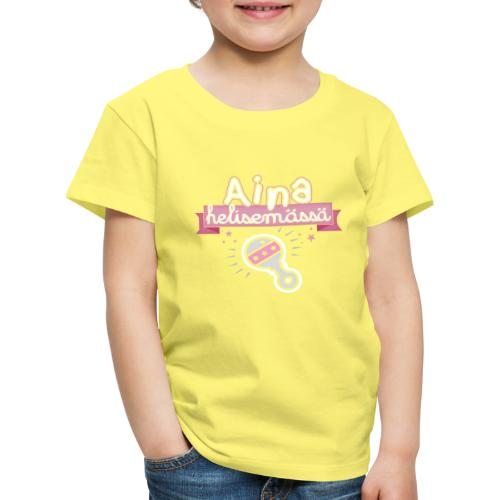 Aina Helisemässä VP - Lasten premium t-paita