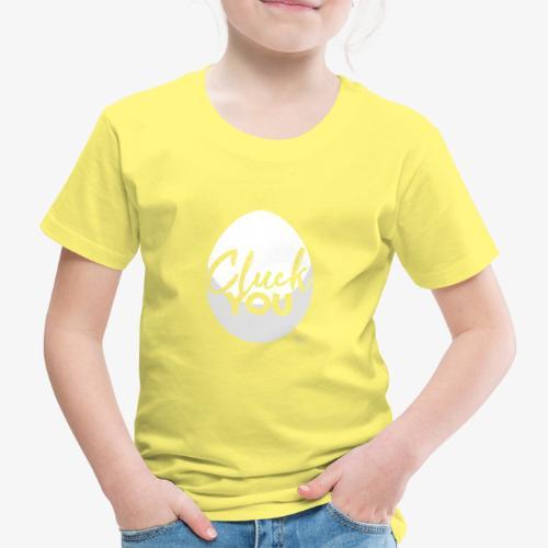 Cluck You Egg - Lasten premium t-paita