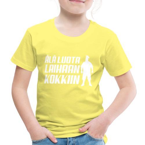 Älä luota laihaan kokkiin - Lasten premium t-paita