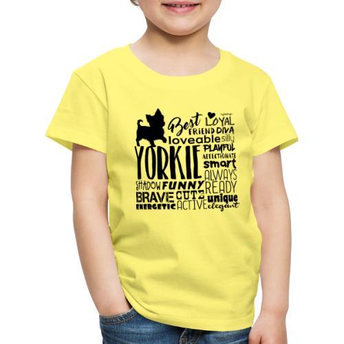 Yorkshire Terrier Words B - Lasten premium t-paita