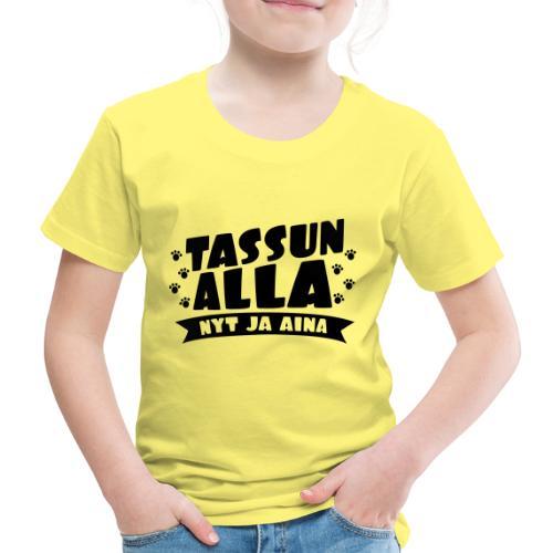 Tassun Alla nyt ja Aina2 - Lasten premium t-paita