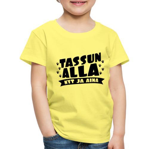 Tassun Alla nyt ja Aina3 - Lasten premium t-paita