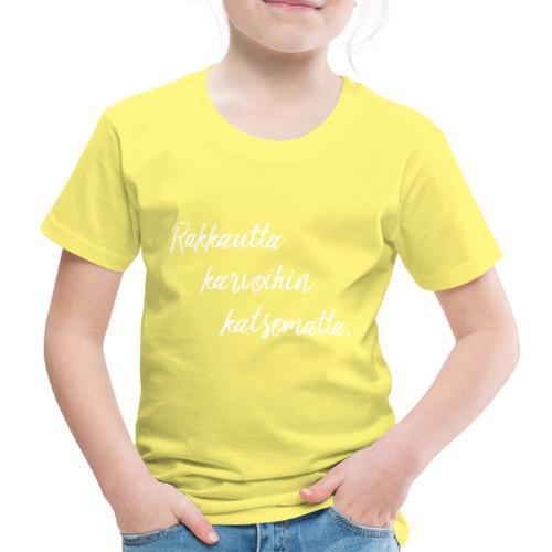rakkautta2 - Lasten premium t-paita