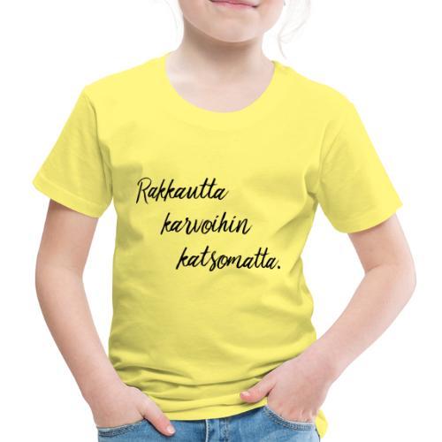 rakkautta - Lasten premium t-paita