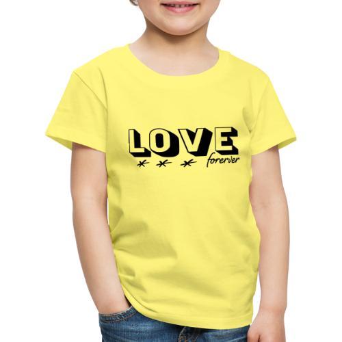 Love forever ewige Liebe Hochzeit Ehe Geschenk - Kinder Premium T-Shirt