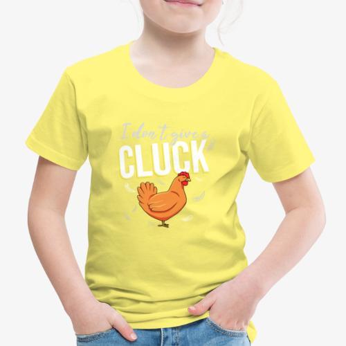 I don't give a Cluck III - Lasten premium t-paita