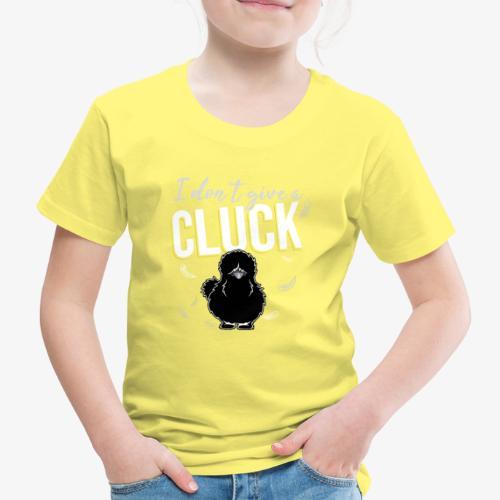 I don't give a Cluck V - Lasten premium t-paita