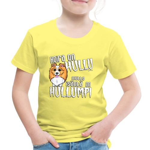 Sheltti Hullumpi - Lasten premium t-paita