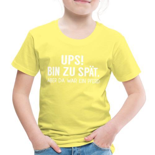 Ups zu spät Pferd - Kinder Premium T-Shirt