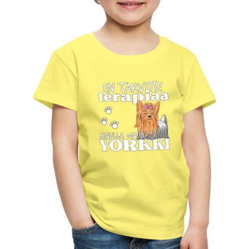Yorkkiterapiaa - Lasten premium t-paita