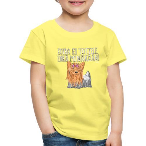 Yorkie Tottele - Lasten premium t-paita