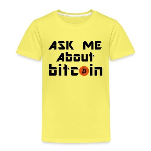 Ask For Bitcoins - Kinder Premium T-Shirt