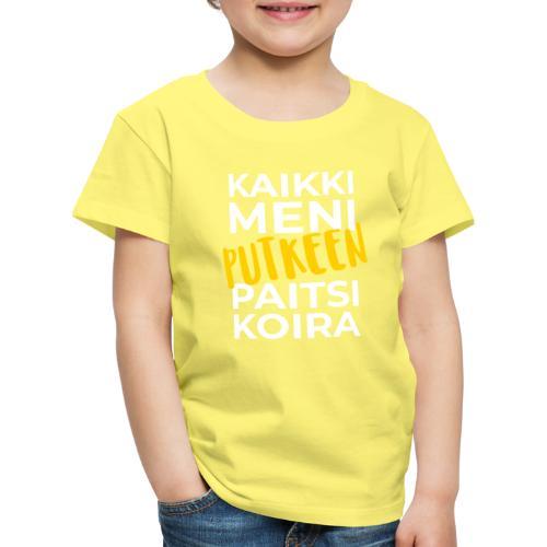 Kaikki Meni Putkeen - Lasten premium t-paita