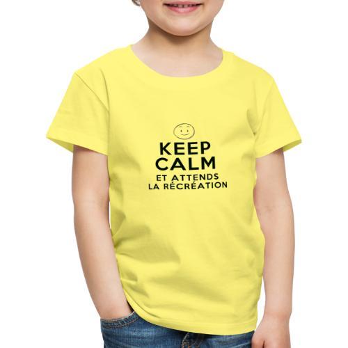 Keep calm et attends la recreation - T-shirt Premium Enfant