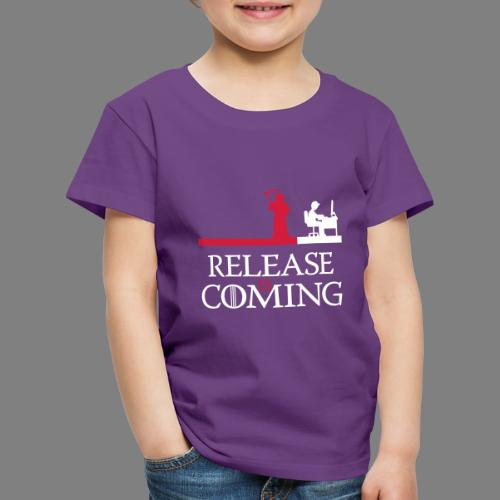 release is coming - Kinder Premium T-Shirt