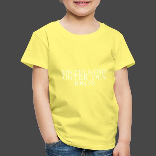 Einzelkind unter den Bros - Kinder Premium T-Shirt