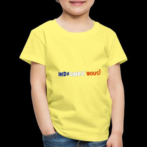 indignez vous! - Kinder Premium T-Shirt
