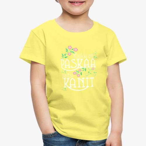 Paitsi Kanit - Lasten premium t-paita