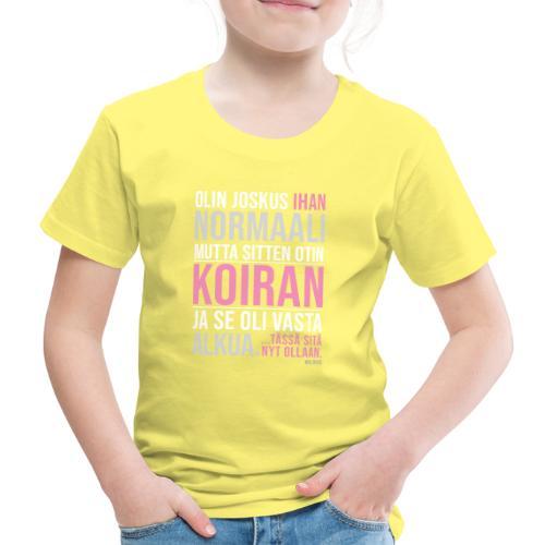 Vasta Alkua Koira - Lasten premium t-paita