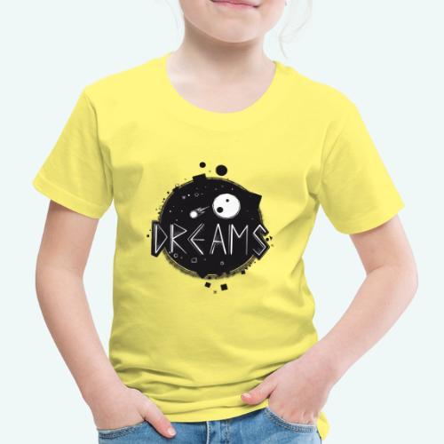 Dreams - Kinder Premium T-Shirt