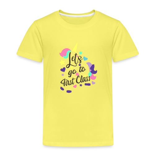 Let go to first Class #unicorn - Kinder Premium T-Shirt