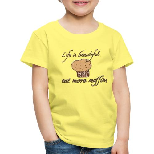 Eat more Muffins - Kinder Premium T-Shirt
