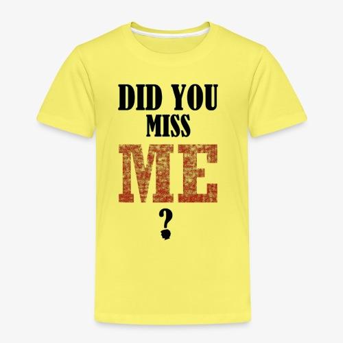 did you miss me black - Kinderen Premium T-shirt