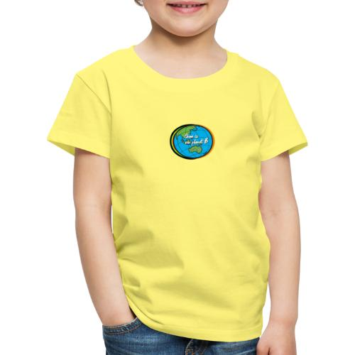 SAVE THE PLANET THERE IS NO PLANET B - Kids' Premium T-Shirt