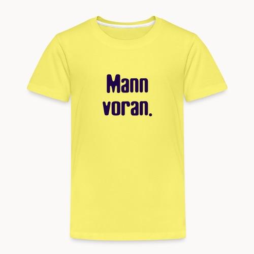 Mann Voran. - Kinder Premium T-Shirt