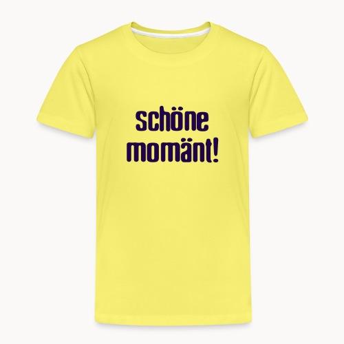 Schönä Momänt! - Kinder Premium T-Shirt