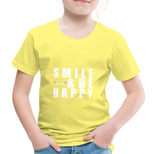 SMILE AND BE HAPPY - Kids' Premium T-Shirt