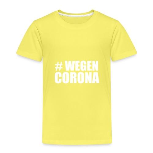 # WEGEN CORONA (weiß) - Kinder Premium T-Shirt