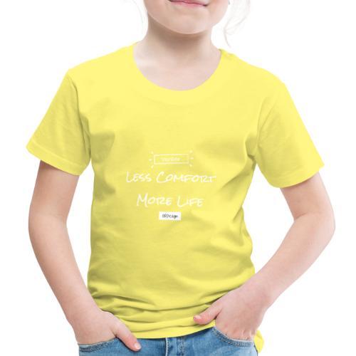 Less Comfort More Life | weiß - Kinder Premium T-Shirt