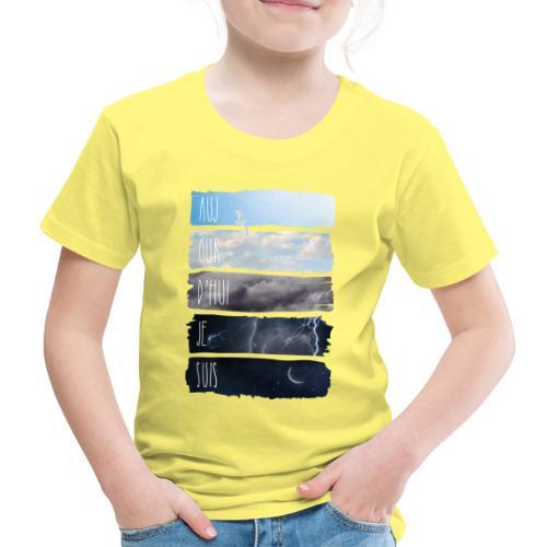AUJOURD HUI JE SUIS - T-shirt Premium Enfant