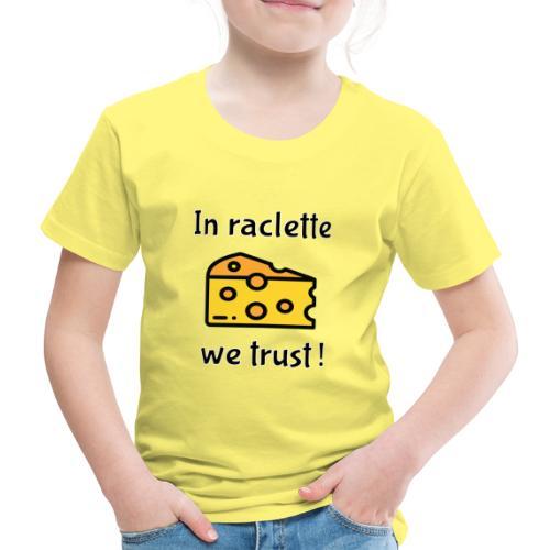 Auf Raclette vertrauen wir - Käse - Kinder Premium T-Shirt
