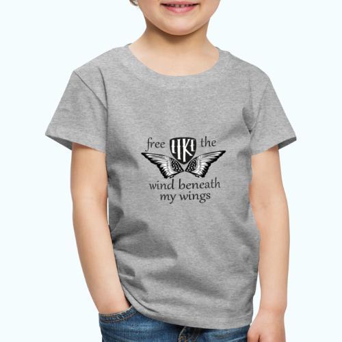 Free like the wind beneath my wings - Kids' Premium T-Shirt
