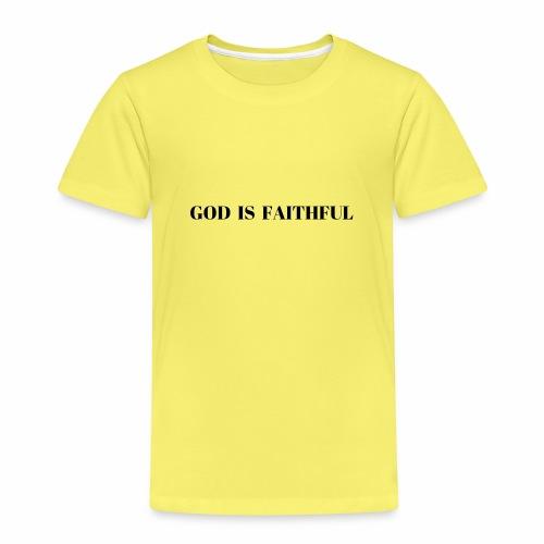 GOD IS FAITHFUL - Kinder Premium T-Shirt