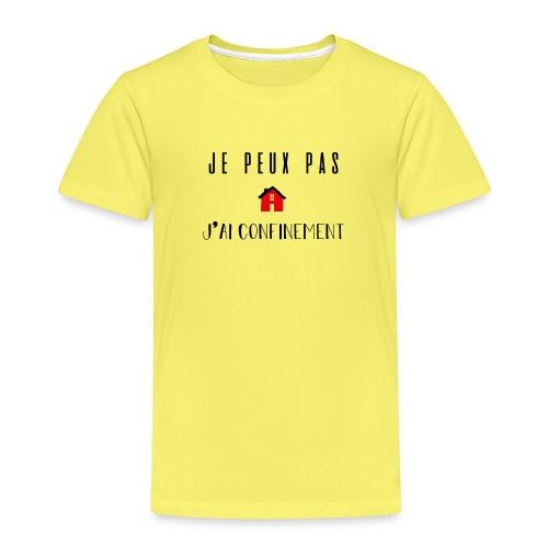 Je peux pas j'ai confinement - T-shirt Premium Enfant