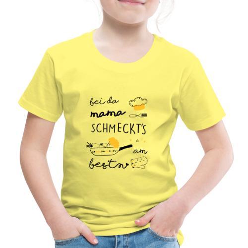 Vorschau: Bei da Mama schmeckts am bestn - Kinder Premium T-Shirt