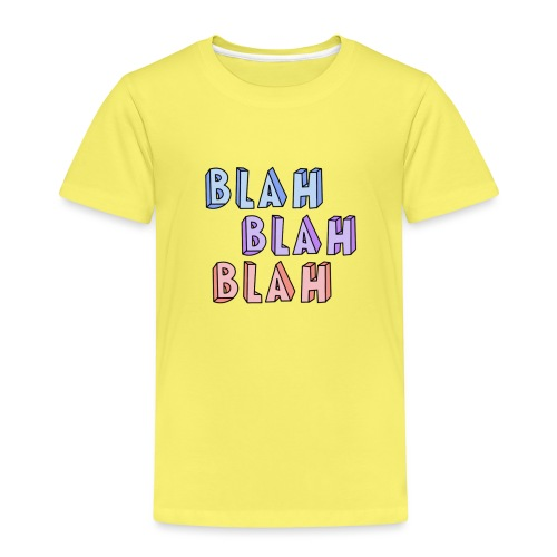 Blah Blah Blah - Kinder Premium T-Shirt